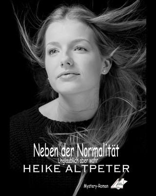Heike Altpeter: Neben der Normalität
