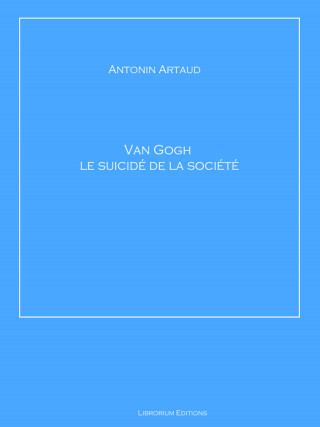 Antonin Artaud: Van Gogh le suicidé de la société