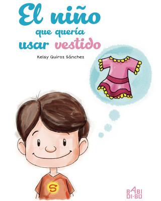 Kelsy Quiroz Sánchez: El niño que quería usar vestido