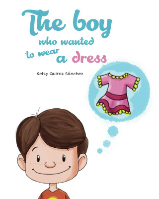 Kelsy Quiroz Sánchez: The boy who wanted to wear a dress
