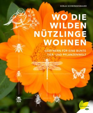 Sonja Schwingesbauer: Wo die wilden Nützlinge wohnen