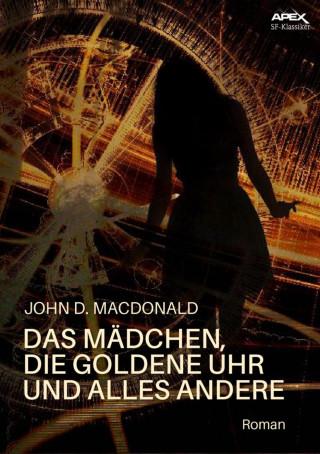 John D. MacDonald: DAS MÄDCHEN, DIE GOLDENE UHR UND ALLES ANDERE