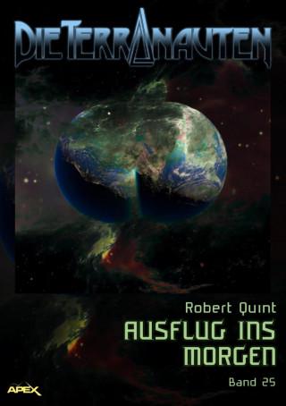 Robert Quint: DIE TERRANAUTEN, Band 25: AUSFLUG INS MORGEN