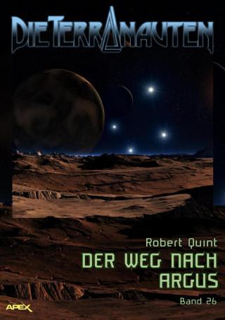 Robert Quint: DIE TERRANAUTEN, Band 26: DER WEG NACH ARGUS