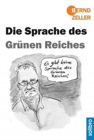 Bernd Zeller: Die Sprache des Grünen Reiches