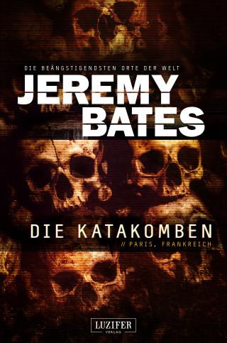 Jeremy Bates: DIE KATAKOMBEN