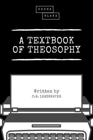 C. W. Leadbeater, Sheba Blake: A Textbook of Theosophy