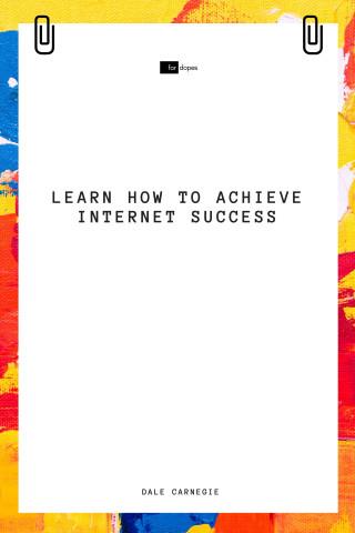 Dale Carnegie, Sheba Blake: Learn How to Achieve Internet Success