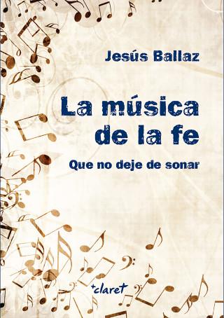 Jesús Ballaz: La música de la fe