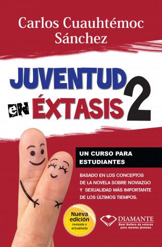 Carlos Cuauhtémoc Sánchez: Juventud en éxtasis 2