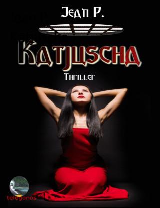 Jean P.: Katjuscha