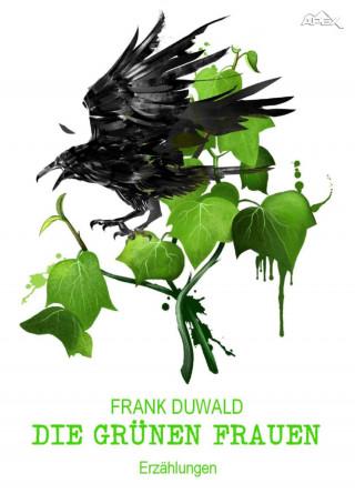 Frank Duwald: DIE GRÜNEN FRAUEN