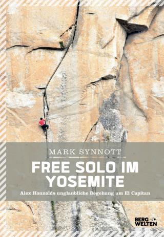 Mark Synnott: Free Solo im Yosemite
