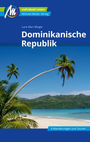 Lore Marr-Bieger: Dominikanische Republik Reiseführer Michael Müller Verlag