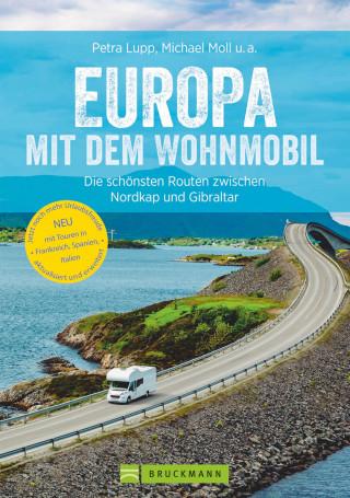 Michael Moll, Udo Haafke, Rainer D. Kröll, Thomas Cernak, Petra Lupp: Europa mit dem Wohnmobil: Die schönsten Routen zwischen Nordkap und Gibraltar
