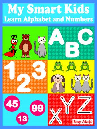 Suzy Makó: My Smart Kids - Learn Alphabet and Numbers