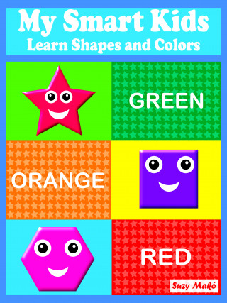 Suzy Makó: My Smart Kids - Learn Shapes and Colors