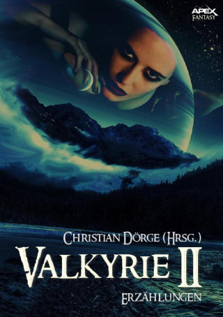 Christian Dörge, Robert E. Howard, Howard Phillips Lovecraft, L. Sprague de Camp: VALKYRIE II