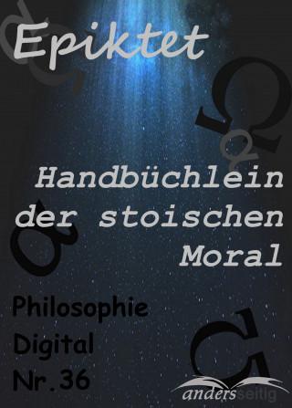 Epiktet: Handbüchlein der stoischen Moral