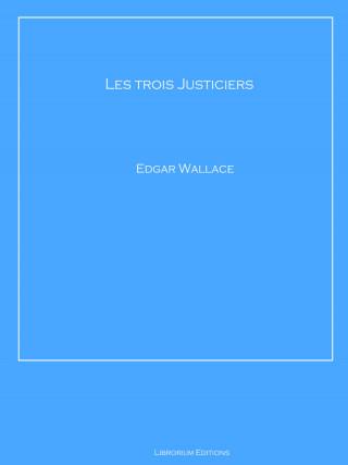 Edgar Wallace: Les trois Justiciers