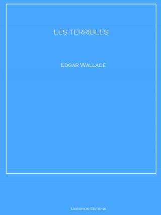 Edgar Wallace: LES TERRIBLES