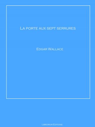 Edgar Wallace: La porte aux sept serrures