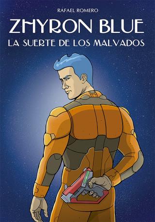 Rafael Romero: Zhyron Blue. La suerte de los malvados