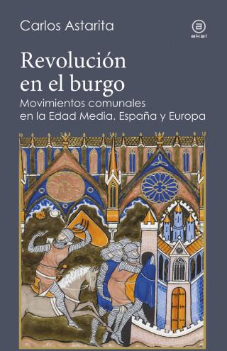Carlos Astarita: Revolución en el burgo