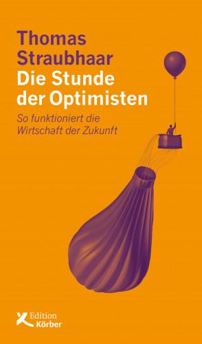 Thomas Straubhaar: Die Stunde der Optimisten