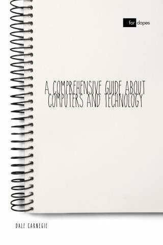 Dale Carnegie, Sheba Blake: A Comprehensive Guide About Computers and Technology