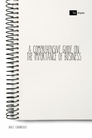 Dale Carnegie, Sheba Blake: A Comprehensive Guide on the Importance of Business