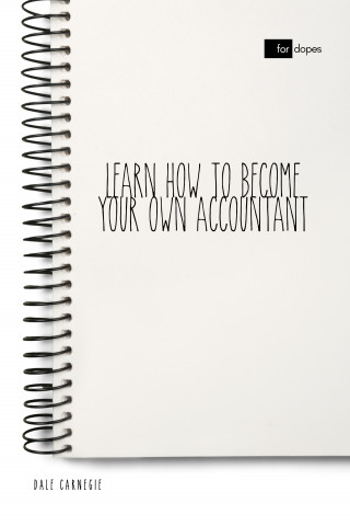Dale Carnegie, Sheba Blake: Learn How to Become Your Own Accountant