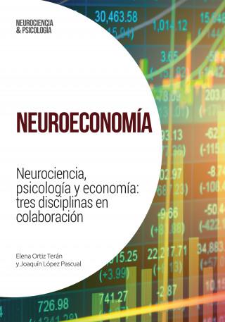 Elena Ortiz Terán, Joaquín López-Pascual: Neuroeconomía