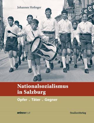Johannes Hofinger: Nationalsozialismus in Salzburg