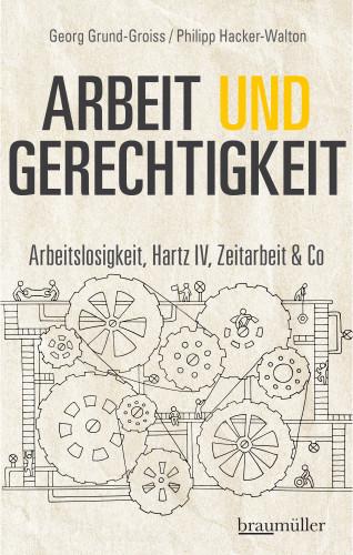 Georg Grund-Groiss, Philipp Hacker-Walton: Arbeit und Gerechtigkeit