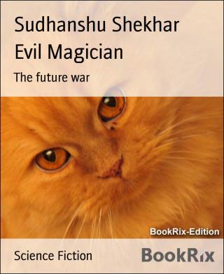 Sudhanshu Shekhar: Evil Magician