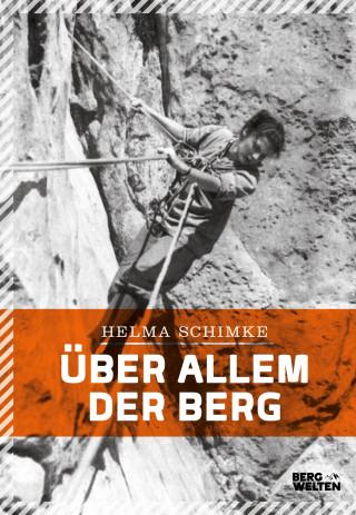 Helma Schimke: Über allem der Berg
