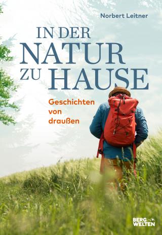 Norbert Leitner: In der Natur zu Hause