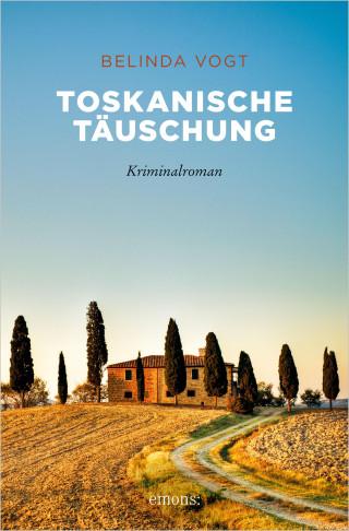 Belinda Vogt: Toskanische Täuschung