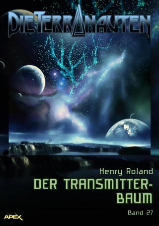 Henry Roland: DIE TERRANAUTEN, Band 27: DER TRANSMITTER-BAUM