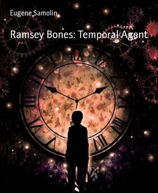 Eugene Samolin: Ramsey Bones: Temporal Agent