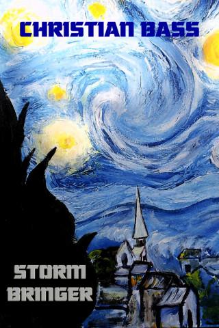 Christian Bass: Stormbringer