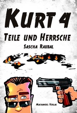 Sascha Raubal: Kurt 4
