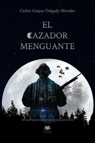 Carlos Gaspar Delgado Morales: El cazador menguante