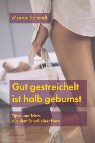 Marion Schmidt: Gut gestreichelt ist halb gebumst