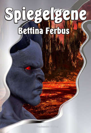Bettina Ferbus: Spiegelgene