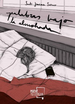 Santi Jiménez Serrano: Palabras bajo la almohada