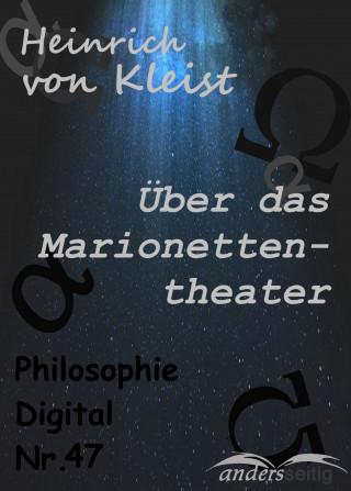 Heinrich von Kleist: Über das Marionettentheater