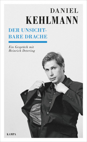 Daniel Kehlmann, Heinrich Detering: Der unsichtbare Drache