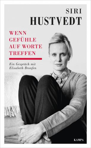 Siri Hustvedt, Elisabeth Bronfen: Wenn Gefühle auf Worte treffen